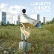 CONCRETE KNIVES_BE YOUR OWN KING